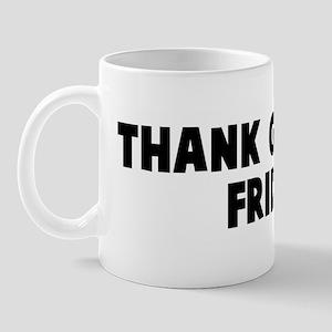 Thank god it is friday Mug