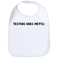Testing ones mettle Bib