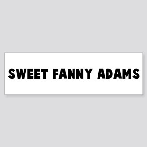 Sweet fanny adams Bumper Sticker