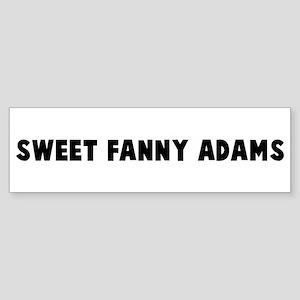 Sweet fanny adams Bumper Sticker
