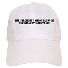 The strongest winds blow on t Baseball Cap