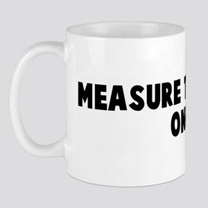 Measure twice Cut once Mug