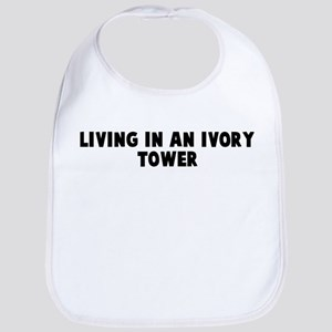 Living in an ivory tower Bib