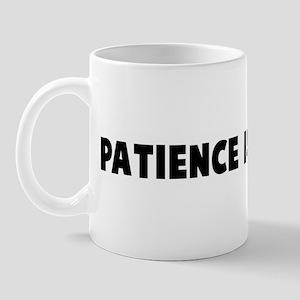 Patience is a virtue Mug