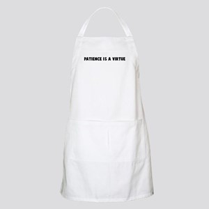 Patience is a virtue BBQ Apron
