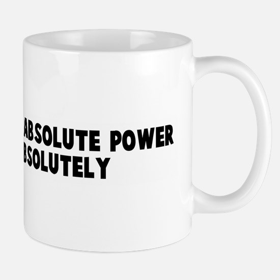 Power corrupts absolute power Mug