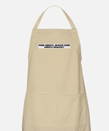 Power corrupts absolute power BBQ Apron