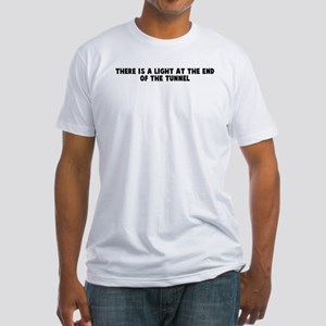 There is a light at the end o Fitted T-Shirt