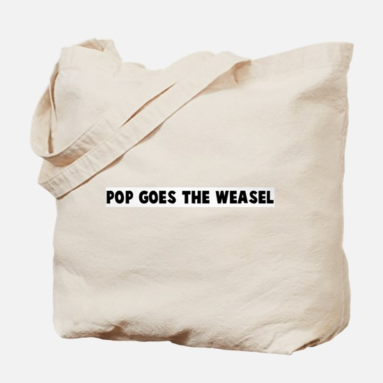 Pop goes the weasel Tote Bag