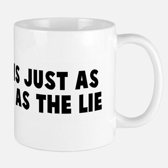 The truth is just as meaningf Mug