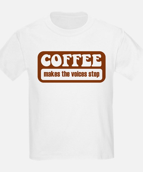Coffee Makes The Voices Stop Kids T-Shirt