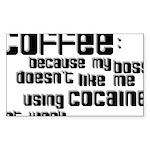 coffee not cocaine Rectangle Sticker