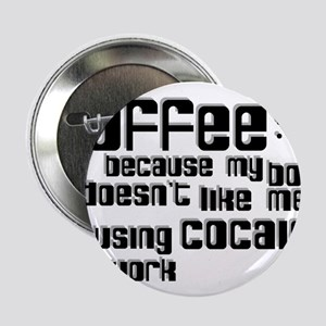 """coffee not cocaine 2.25"""" Button"""