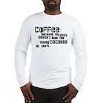 coffee not cocaine Long Sleeve T-Shirt