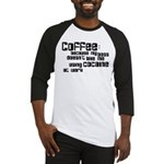 coffee not cocaine Baseball Jersey