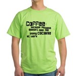 coffee not cocaine Green T-Shirt