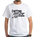 coffee not cocaine White T-Shirt