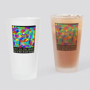 You're Not Drunk Enough Drinking Glass