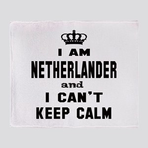 I am Netherlander and I can't keep c Throw Blanket