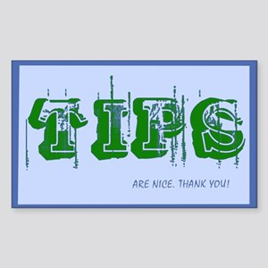 TIPS are nice Tip Jar Rectangle Sticker