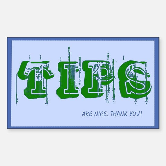TIPS are nice Tip Jar Rectangle Decal