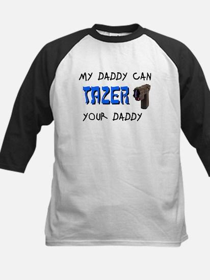 Tazer your Daddy Kids Baseball Jersey