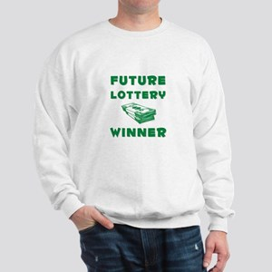 Future Lottery Winner Sweatshirt