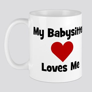 My Babysitter Loves Me! Mug