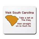 Visit South Carolina..Such As Mousepad