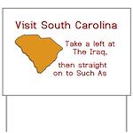 Visit South Carolina..Such As Yard Sign