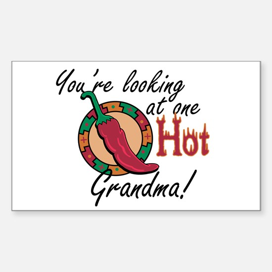 You're Looking at One Hot Grandma! Decal