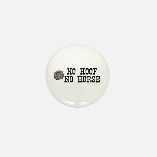 No hoof, no horse. Mini Button