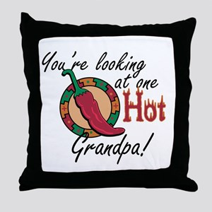 You're Looking at One Hot Grandpa! Throw Pillow