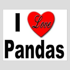 I Love Pandas for Panda Lovers Small Poster
