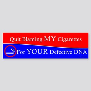 """Quit Blaming My Cigarettes"" Bumper Sticker"
