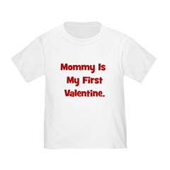 Mommy Is My First Valentine T