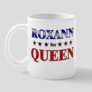 ROXANN for queen Mug