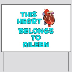 This Heart: Aileen (B) Yard Sign