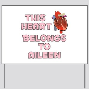 This Heart: Aileen (C) Yard Sign