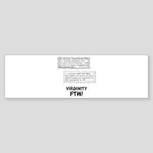 Virginity FTW! Bumper Sticker