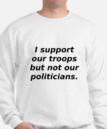 support our troops not our po Sweatshirt
