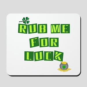 Rub Me For Luck Mousepad