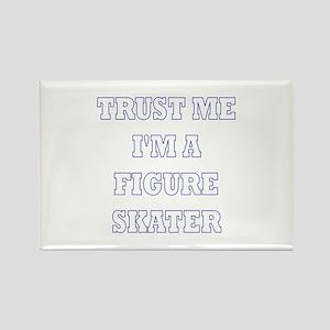 Trust Me I'm a Figure Skater Rectangle Magnet