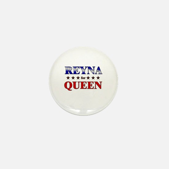 REYNA for queen Mini Button