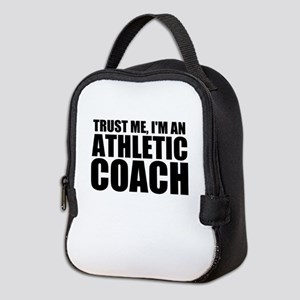 Trust Me, I'm An Athletic Coach Neoprene Lunch