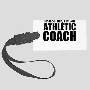 Trust Me, I'm An Athletic Coach Luggage Tag