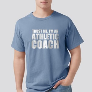 Trust Me, I'm An Athletic Coach T-Shirt