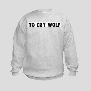 To cry wolf Kids Sweatshirt