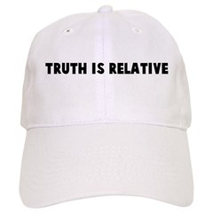 Truth is relative Baseball Cap