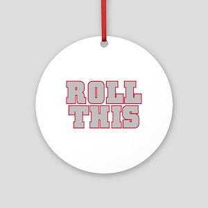 Original ROLL THIS! Ornament (Round)
